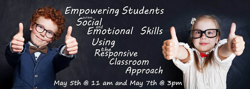 Empowering Students with Social and Emotional Skills Using the Responsive Classroom Approach